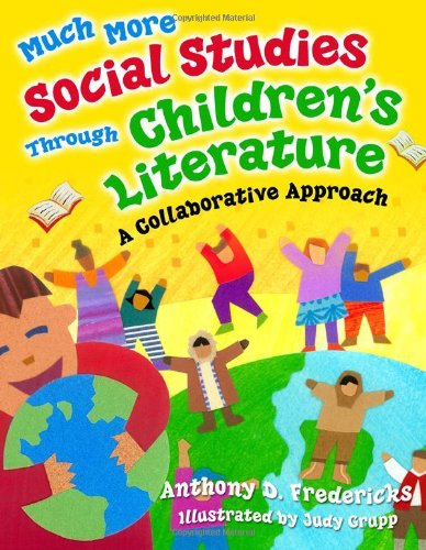 Much More Social Studies Through Children's Literature A Collaborative Approach  2007 edition cover
