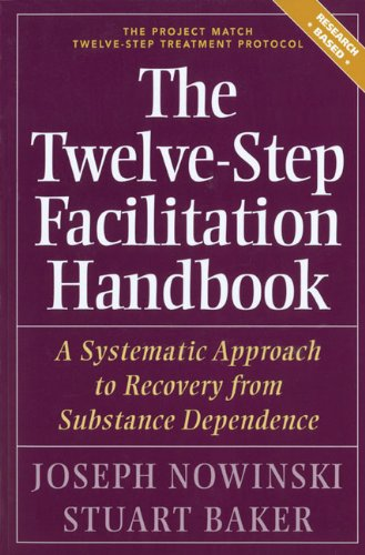 Twelve Step Facilitation Handbook A Systematic Approach to Recovery from Substance Dependence N/A 9781592855452 Front Cover