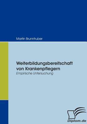 Weiterbildungsbereitschaft Von Krankenpflegern   2008 9783836665452 Front Cover
