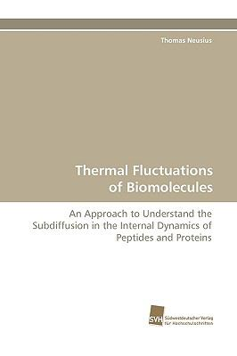 Thermal Fluctuations of Biomolecules N/A 9783838111452 Front Cover