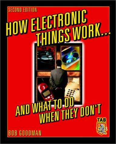 How Electronic Things Work... and What to Do When They Don't  2nd 2003 (Revised) 9780071387453 Front Cover