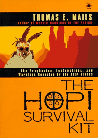 Hopi Survival Kit The Prophecies, Instructions and Warnings Revealed by the Last Elders N/A edition cover