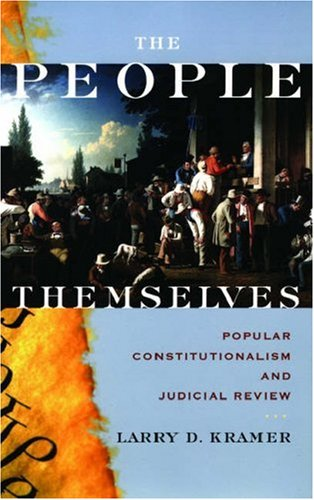 People Themselves Popular Constitutionalism and Judicial Review  2004 edition cover