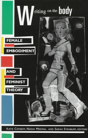 Writing on the Body Female Embodiment and Feminist Theory 7th 1997 edition cover