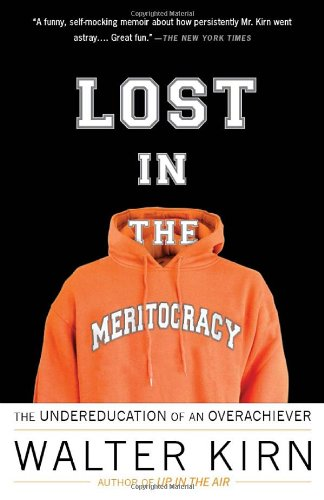 Lost in the Meritocracy The Undereducation of an Overachiever N/A edition cover