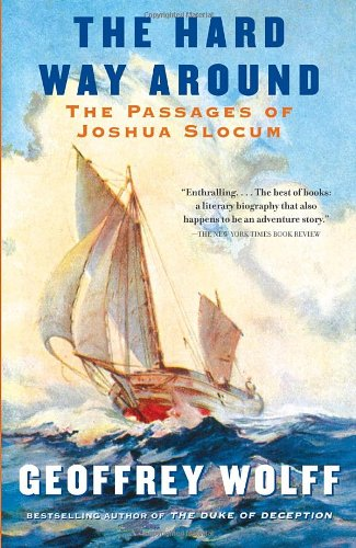 Hard Way Around The Passages of Joshua Slocum N/A 9780307745453 Front Cover
