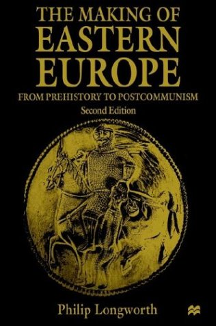 Making of Eastern Europe From Prehistory to Postcommunism 2nd 1997 edition cover