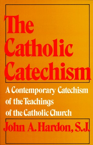 Catholic Catechism A Contemporary Catechism of the Teachings of the Catholic Church N/A 9780385080453 Front Cover