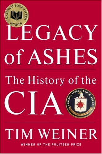 Legacy of Ashes The History of the CIA  2007 edition cover