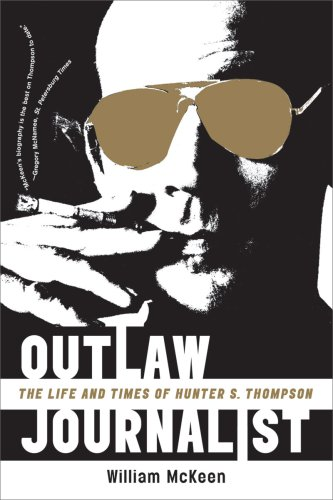 Outlaw Journalist The Life and Times of Hunter S. Thompson  2009 edition cover