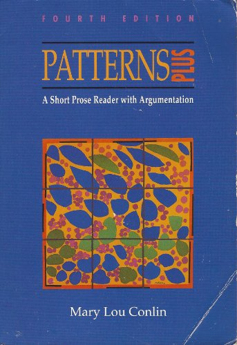Patterns Plus : A Short Prose Reader with Argumentation 4th 9780395597453 Front Cover
