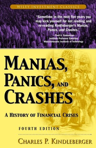 Manias, Panics, and Crashes A History of Financial Crises 4th 2000 (Revised) edition cover