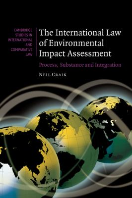International Law of Environmental Impact Assessment Process, Substance and Integration  2008 9780521879453 Front Cover