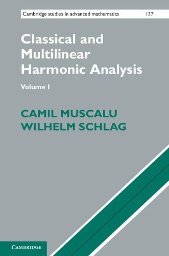 Classical and Multilinear Harmonic Analysis   2012 edition cover