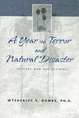 Year of Terror and Natural Disaster Poetry and Reflections N/A 9780533155453 Front Cover