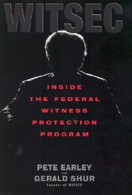 Witsec Inside the Federal Witness Protection Program  2002 9780553801453 Front Cover