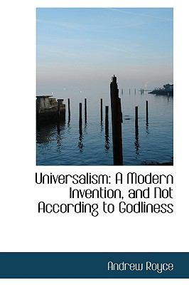 Universalism: A Modern Invention, and Not According to Godliness  2008 edition cover