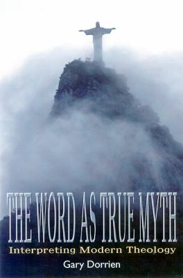 Word As True Myth Interpreting Modern Theology N/A edition cover