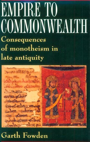 Empire to Commonwealth Consequences of Monotheism in Late Antiquity  1993 edition cover