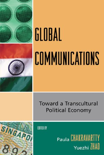 Global Communications Toward a Transcultural Political Economy N/A 9780742540453 Front Cover