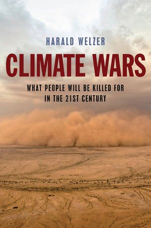 Climate Wars What People Will Be Killed for in the 21st Century  2012 edition cover
