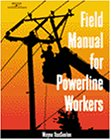 Field Manual for Powerline Workers   2001 edition cover
