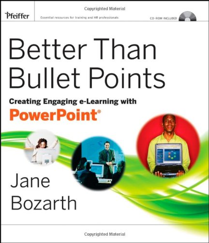 Better Than Bullet Points Creating Engaging e-Learning with PowerPoint  2008 edition cover