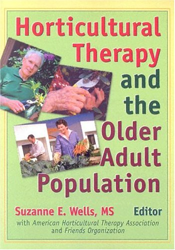 Horticultural Therapy and the Older Adult Population   1997 edition cover