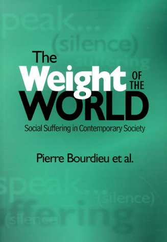 Weight of the World Social Suffering in Contemporary Society  1999 edition cover