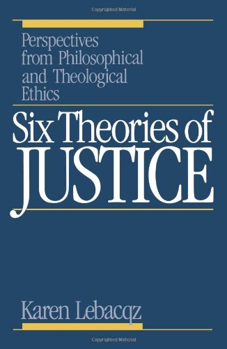 Six Theories of Justice Perspectives from Philosophical and Theological Ethics  1986 edition cover