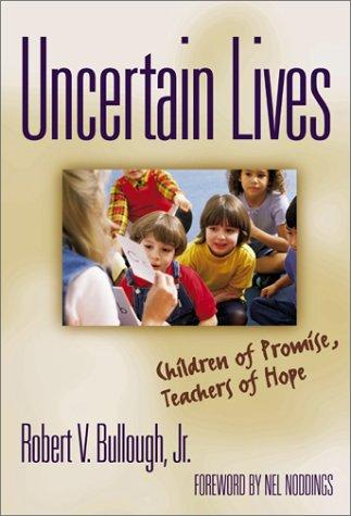 Uncertain Lives Children of Hope, Teachers of Promise  2001 edition cover