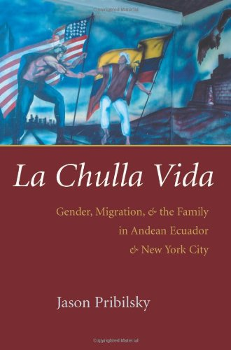 Chulla Vida Gender, Migration, and the Family in Andean Ecuador and New York City  2007 edition cover