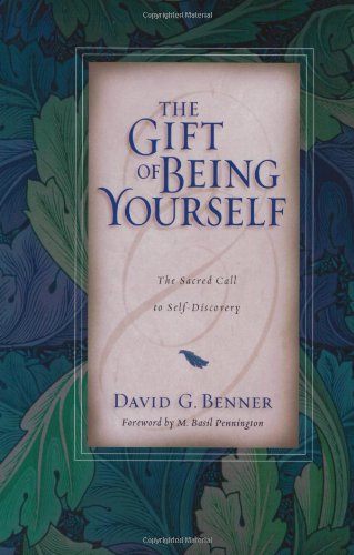 Gift of Being Yourself The Sacred Call to Self-Discovery  2004 edition cover