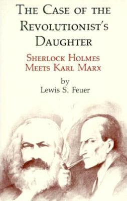 Case of the Revolutionist's Daughter Sherlock Holmes Meets Karl Marx  1983 9780879752453 Front Cover