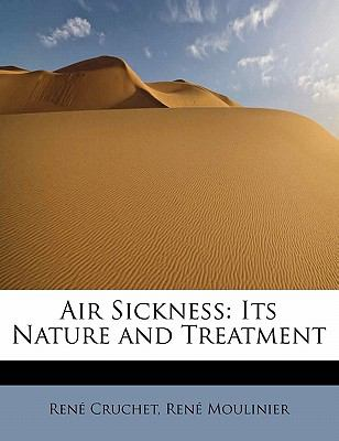 Air Sickness Its Nature and Treatment N/A 9781115192453 Front Cover