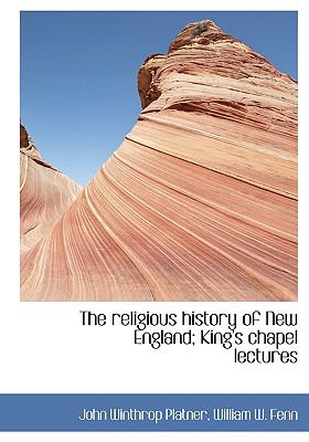 Religious History of New England; King's Chapel Lectures  N/A 9781115390453 Front Cover
