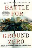 Battle for Ground Zero Inside the Political Struggle to Rebuild the World Trade Center  2014 edition cover