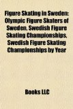 Figure Skating in Sweden Olympic Figure Skaters of Sweden, Swedish Figure Skating Championships, Swedish Figure Skating Championships by Year N/A edition cover