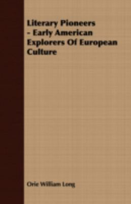 Literary Pioneers - Early American Explorers of European Culture  N/A 9781406731453 Front Cover