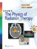 Khan's the Physics of Radiation Therapy  5th 2014 (Revised) edition cover