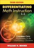 Differentiating Math Instruction, K-8 Common Core Mathematics in the 21st Century Classroom 3rd 2013 edition cover