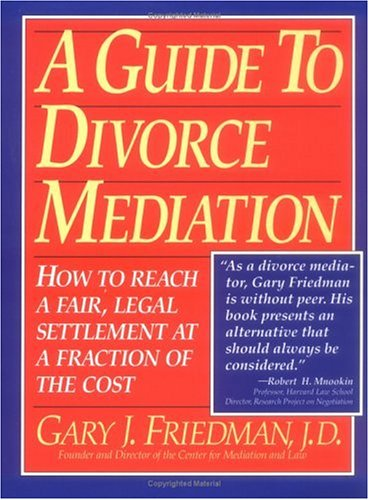 Guide to Divorce Mediation How to Reach a Fair, Legal Settlement at a Fraction of the Cost  1993 edition cover