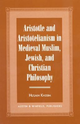 Aristotle and Aristotelianism in Medieval Muslim, Jewish and Christian Philosophy  N/A edition cover