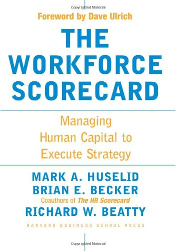 Workforce Scorecard Managing Human Capital to Execute Strategy  2005 edition cover