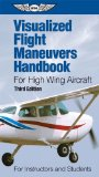 Visualized Flight Maneuvers Handbook for High Wing Aircraft  3rd edition cover