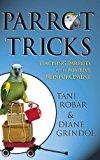 Parrot Tricks Teaching Parrots with Positive Reinforcement N/A 9781630260453 Front Cover