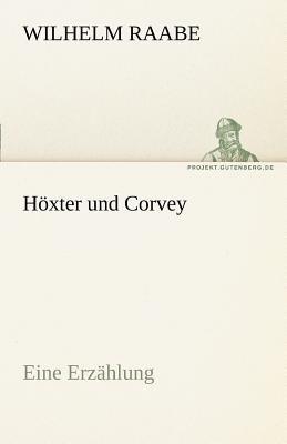 Höxter und Corvey: Eine Erzählung N/A 9783842470453 Front Cover