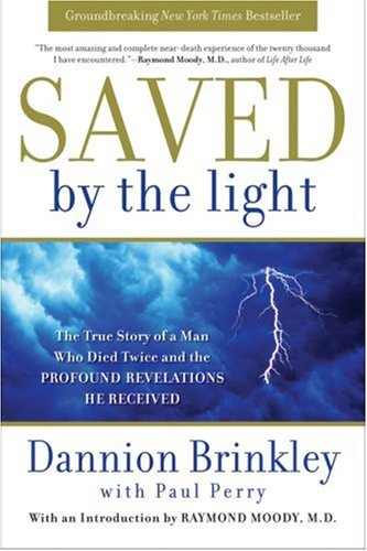 Saved by the Light The True Story of a Man Who Died Twice and the Profound Revelations He Received  2008 9780061662454 Front Cover
