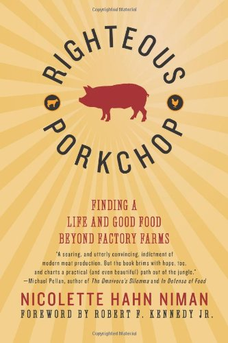 Righteous Porkchop Finding a Life and Good Food Beyond Factory Farms N/A edition cover