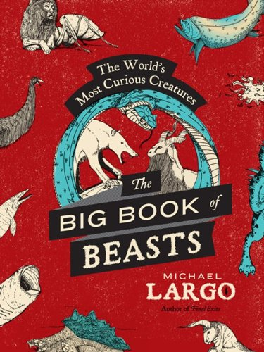 Big Book of Beasts The World's Most Curious Creatures  2013 edition cover